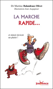 Martine Balandraux Olivet - La marche rapide... - Et mincir devient un plaisir.
