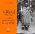 Martine Balard - Madagascar 1916-1945 - Les regards d'un administrateur ethnographe : Raymond Decary.