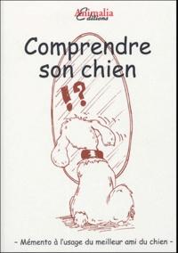 Martine Barade - Comprendre son chien - Le comportement du chien à travers les expressions et les dictons.