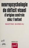 Martine Barbeau - Neuropsychologie du déficit visuel.