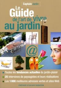 Martine Barthassat et Chloé Labiche - Le guide de l'art de vivre au jardin.