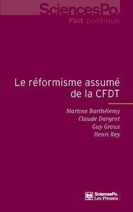 Martine Barthélemy et Claude Dargent - Le réformisme assumé de la CFDT - Enquête auprès des adhérents.