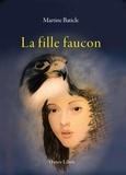 Martine Baticle - La fille faucon.