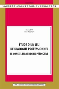 Martine Batt et Alain Trognon - Etude d'un jeu de dialogue professionnel - Le conseil en médecine prédictive.
