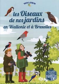 Martine Baurain et Jean-Marc Dubray - Les oiseaux de nos jardins en Wallonie et à Bruxelles.