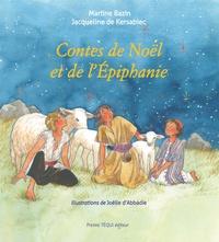 Martine Bazin et Jacqueline de Kersabiec - Contes de Noël et de l'Epiphanie.
