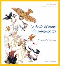 Martine Bazin - La belle histoire du rouge-gorge.