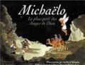 Martine Bazin et Joëlle d' Abbadie - Michaëlo - Le plus petit des Anges de Dieu.