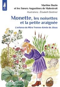 Monette, les noisettes et la petite araignée - Lenfance de mère Yvonne-Aimée de Jésus.pdf