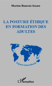 Martine Beauvais Azzaro - La posture éthique en formation des adultes.