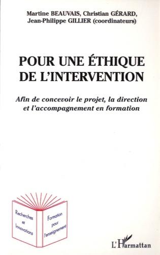 Martine Beauvais et Christian Gérard - Pour une éthique de l'intervention - Afin de concevoir le projet, la direction et l'accompagnement en formation.