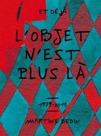 Et déjà lobjet nest plus là - Itinéraire 1979-2013.pdf