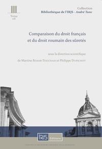 Martine Behar-Touchais et Philippe Dupichot - Comparaison du droit français et du droit roumain des sûretés.