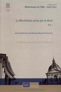 Martine Behar-Touchais - La blockchain saisie par le droit - Volume 1.