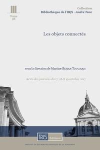 Martine Behar-Touchais - Les objets connectés - Actes des journées du 17, 18 et 19 octobre 2017.
