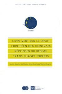 Martine Behar-Touchais et Muriel Chagny - Livre vert sur le droit européen des contrats - Réponses du réseau Trans Europe Experts.