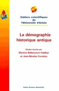 Martine Bellancourt-Valdher et  Collectif - La démographie historique antique - [premier Colloque international de démographie historique antique, Arras, 22 et 23 novembre 1996.