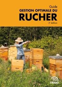 Martine Bernier et Claing Gabrielle - Guide gestion optimale du rucher, 3e édition.