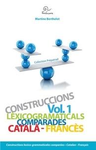 Martine Berthelot - Constructions lexico-grammaticales comparées - Volume 1, Catalan-français.