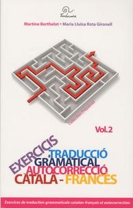 Martine Berthelot et Maria Lluïsa Rota Gironell - Exercices de traduction grammaticale et autocorrection - Volume 2, Catalan-français.