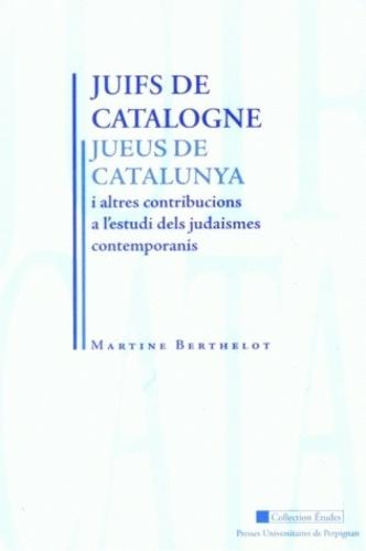 Juifs de Catalogne. Et autres contributions à l'étude des judaïsmes contemporains