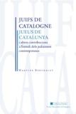 Martine Berthelot - Juifs de Catalogne - Et autres contributions à l'étude des judaïsmes contemporains.