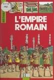Martine Besnier et André Bendjebbar - L'empire romain.