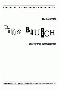 Martine Beydon - Pina Bausch - Analyse d'un univers gestuel.