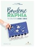 Martine Biessy et Marie-Gabrielle Berland - Broderie au raphia - 10 créations mode et déco.