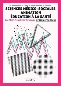 Martine Blamoutier et Valérie Le Cadet - Sciences Médico-Sociales Animation Education à la santé 1e & Tle option structure.