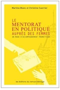 Martine Blanc et Christine Cuerrier - Le Mentorat en politique auprès des femmes - Un mode d'accompagnement prometteur.