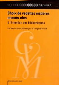 Martine Blanc-Montmayeur et Françoise Danset - Choix de vedettes matières et mots-clés à l'intention des bibliothèques.