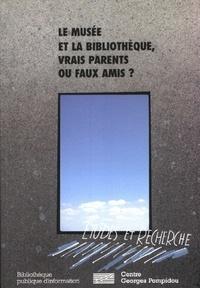 Martine Blanc-Montmayeur et Viviane Cabannes - Le musée et la bibliothèque, vrais parents ou faux amis ?.