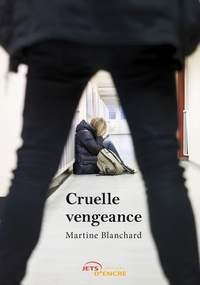 Martine Blanchard - Cruelle vengeance.