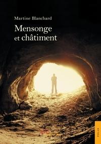 Martine Blanchard - Mensonge et châtiment.