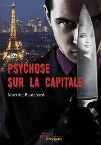 Martine Blanchard - Psychose sur la capitale.