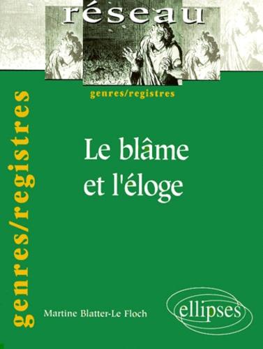 Martine Blatter Le Floch - Le blâme et l'éloge.