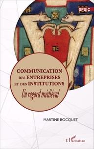 Martine Bocquet - Communication des entreprises et des institutions - Un regard médiéval.