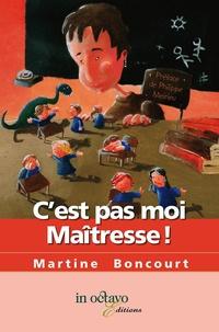 Martine Boncourt - C'est pas moi maîtresse !.