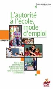 Martine Boncourt - L'autorité à l'école, mode d'emploi.