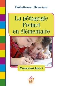 Martine Boncourt et Martine Legay - La pédagogie Freinet en élémentaire - Comment faire ?.