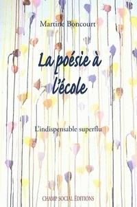La poésie à l'école- L'indispensable superflu - Martine Boncourt | Showmesound.org