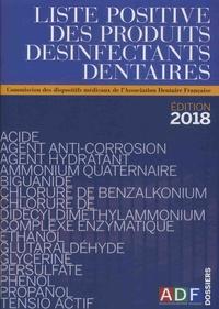 Martine Bonnaure-Mallet et Christine Barreto - Liste positive des produits désinfectants dentaires.