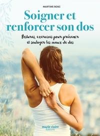 Télécharger des ebooks google book search Soigner et renforcer son dos  - Postures et exercices pour prévenir et soulager les maux de dos naturellement