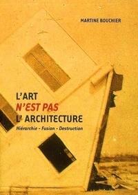 Deedr.fr L'art n'est pas l'architecture - Hiérarchie-Fusion-Destruction Image