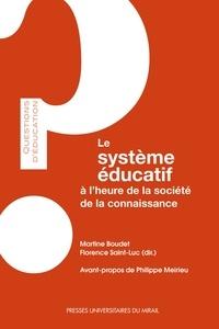 Martine Boudet et Florence Saint-Luc - Le système éducatif à l'heure de la société de la connaissance.