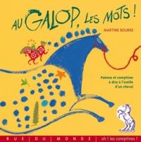 Martine Bourre - Au galop, les mots ! - Poèmes et comptines à dire à l'oreille d'un cheval.