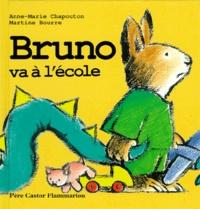 Martine Bourre et Anne-Marie Chapouton - Bruno va à l'école.