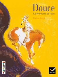 Martine Bourre - Douce - La promesse de l'eau, CE2-CM1.