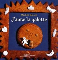 Martine Bourre - J'aime la galette.